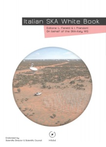 The Italian SKA White Book (2014, Eds. L. Feretti, I. Prandoni et al., INAF Press, ISBN 978-88-98985-00-5)